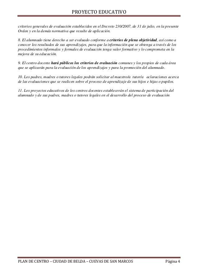 PROYECTO EDUCATIVOcriterios generales de evaluación establecidos en el Decreto 230/2007, de 31 de julio, en la presenteOrd...
