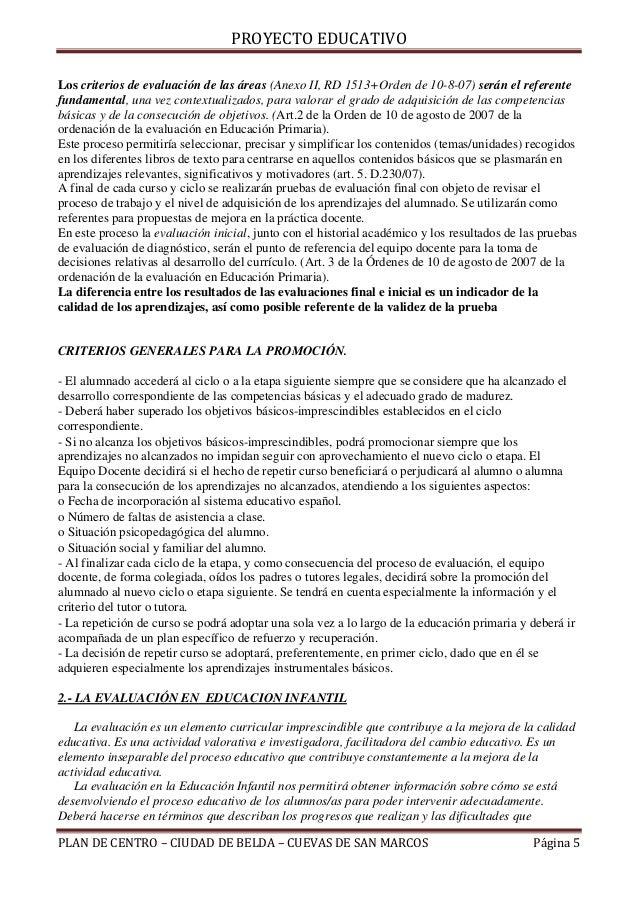 PROYECTO EDUCATIVOLos criterios de evaluación de las áreas (Anexo II, RD 1513+Orden de 10-8-07) serán el referentefundamen...