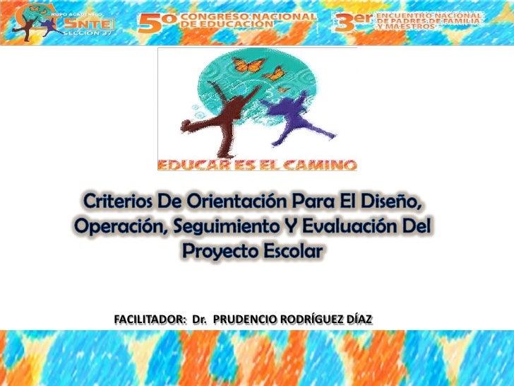 FACILITADOR: Dr. PRUDENCIO RODRÍGUEZ DÍAZ