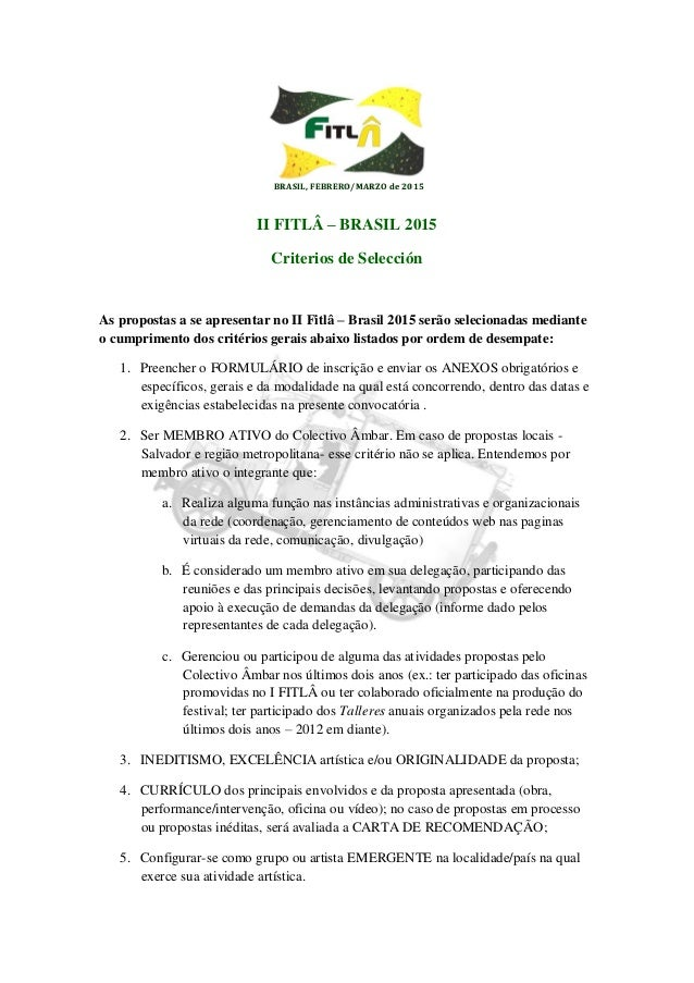 BBRRAASSIILL,, FFEEBBRREERROO//MMAARRZZOO ddee 22001155 II FITLÂ – BRASIL 2015 Criterios de Selección As propostas a se ap...
