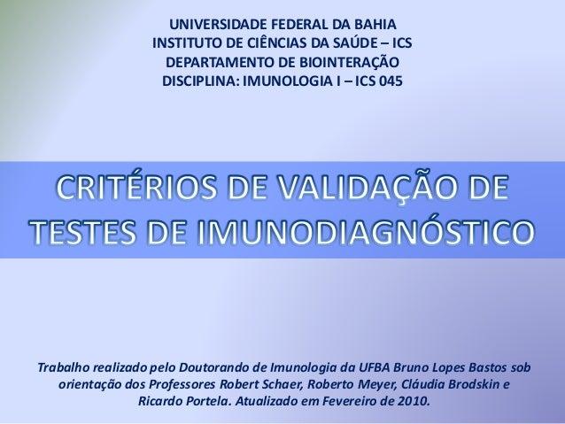 UNIVERSIDADE FEDERAL DA BAHIA INSTITUTO DE CIÊNCIAS DA SAÚDE – ICS DEPARTAMENTO DE BIOINTERAÇÃO DISCIPLINA: IMUNOLOGIA I –...