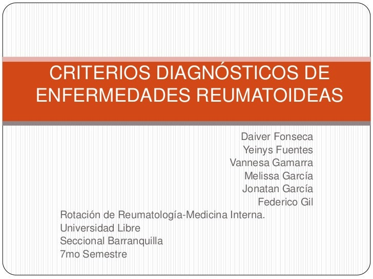 CRITERIOS DIAGNÓSTICOS DEENFERMEDADES REUMATOIDEAS                                       Daiver Fonseca                   ...
