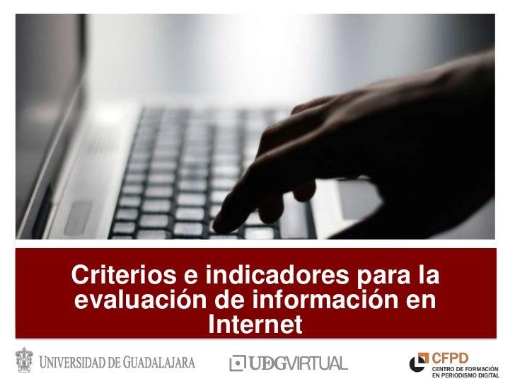 Criterios e indicadores para laevaluación de información en            Internet