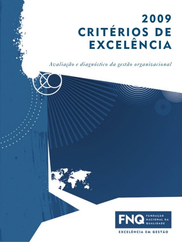 2009           Critérios de            e XC e l ê n C i aAvaliação e diagnóstico da gestão organizacional