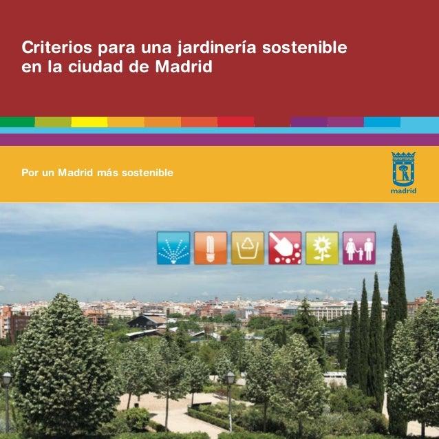 Criterios para una jardinería sostenibleen la ciudad de MadridPor un Madrid más sostenible