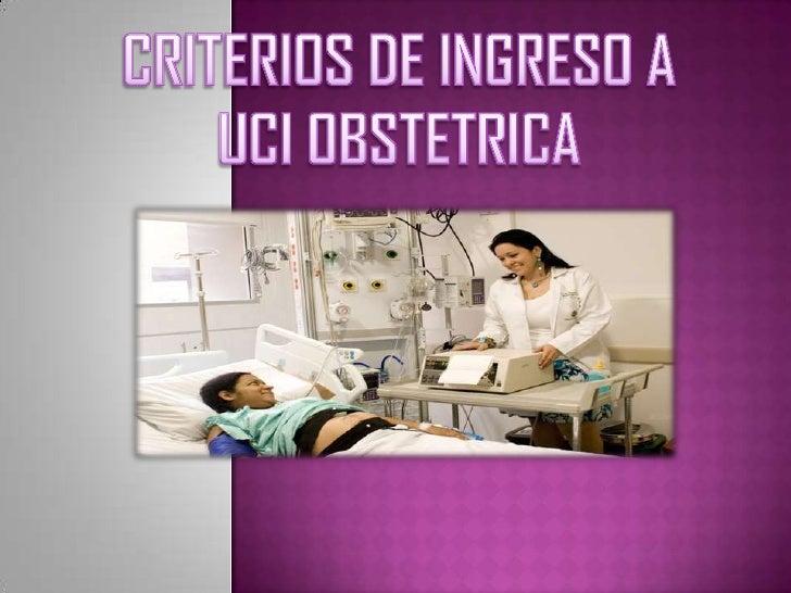 CRITERIOS DE INGRESO A UCI OBSTETRICA<br />