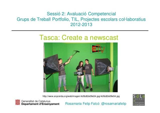 Sessió 2: Avaluació CompetencialGrups de Treball Portfolio, TIL, Projectes escolars col·laboratius                        ...