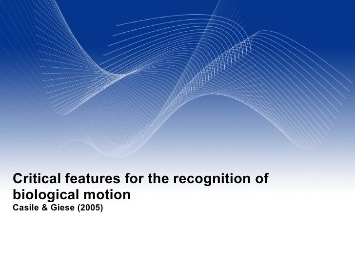 Critical features for the recognition of biological motion Casile & Giese (2005)                                          ...