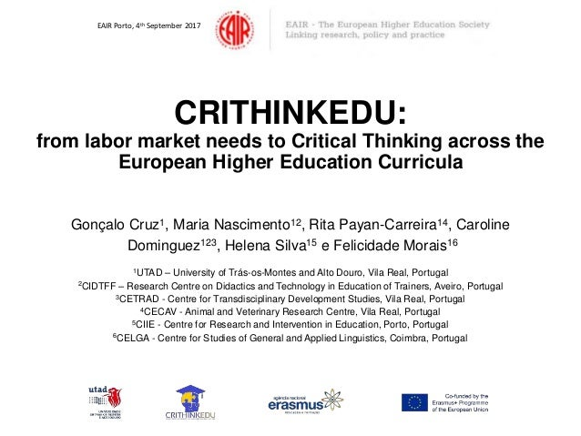 CRITHINKEDU: from labor market needs to Critical Thinking across the European Higher Education Curricula Gonçalo Cruz1, Ma...