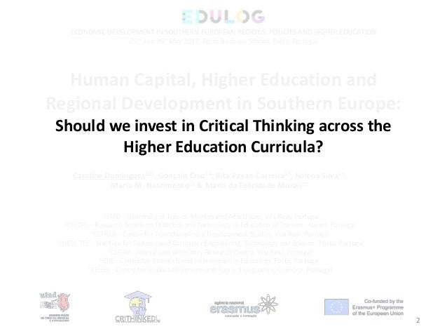 developing critical thinking in higher education Additionally, even though in higher education there has been a concerted effort to focus on critical thinking as a measurable outcome, employers are not seeing the results employers claim that the critical thinking skills gap is a significant problem with new hires, specifically in recent graduates.