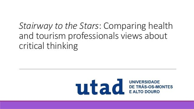 Stairway to the Stars: Comparing health and tourism professionals views about critical thinking