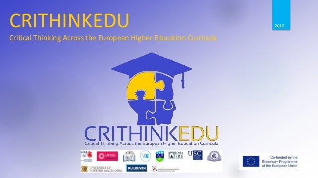 CRITHINKEDU Critical Thinking Across the European Higher Education Curricula 2017