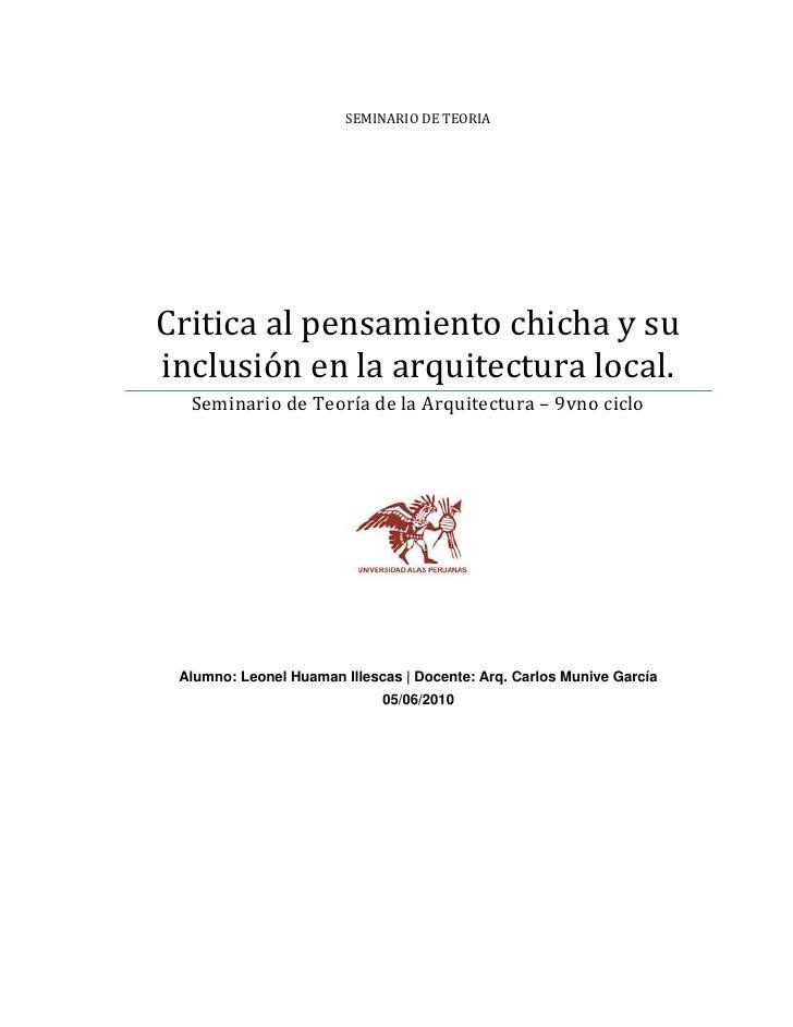 SEMINARIO DE TEORIACritica al pensamiento chicha y su inclusión en la arquitectura local.1772285551180Seminario de Teoría ...
