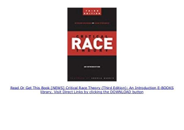 NEWS Critical Race Theory (Third Edition): An ...