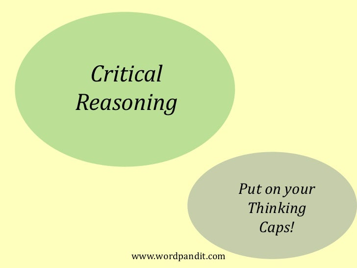 Critical Reasoning<br />Put on your<br />Thinking<br />Caps!<br />www.wordpandit.com<br />