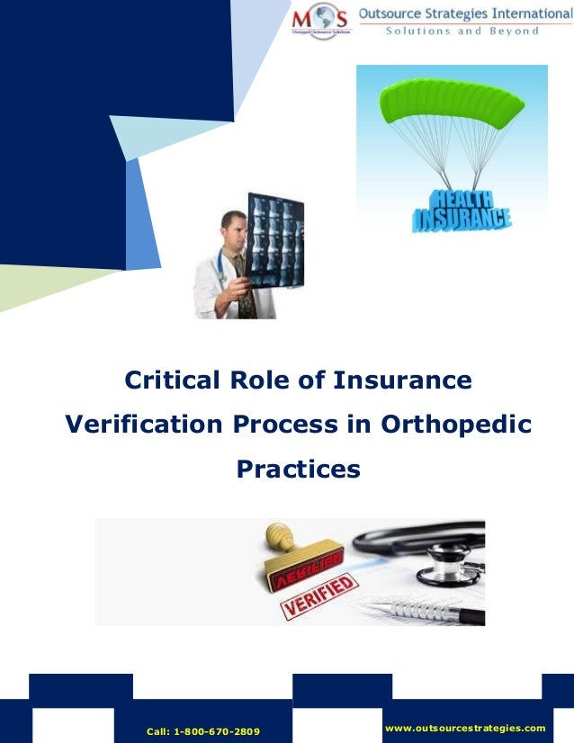 Critical Role of Insurance Verification Process in Orthopedic Practices Call: 1-800-670-2809 www.outsourcestrategies.com