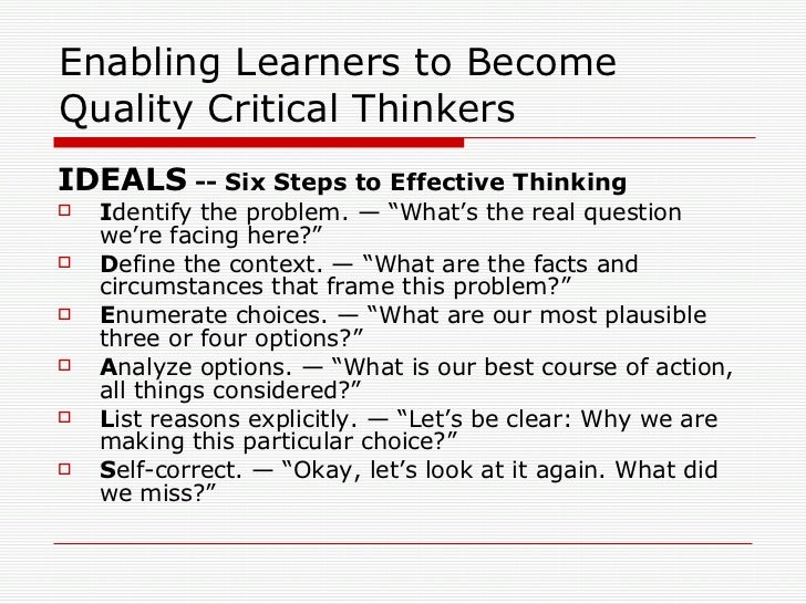critical thinking tools and techniques essay They use the intellectual tools that critical thinking offers – concepts and principles that enable them to analyze a well cultivated critical thinker.