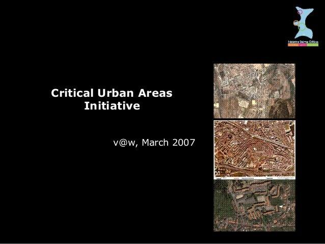Critical Urban Areas Initiative v@w, March 2007