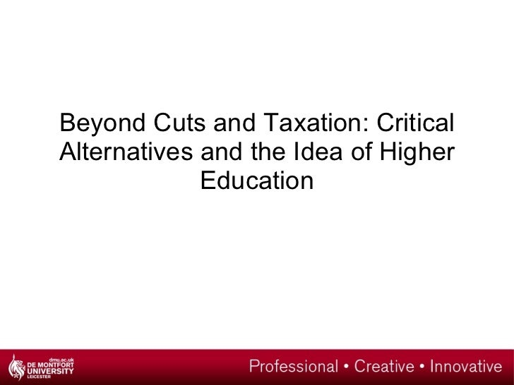 Beyond Cuts and Taxation: Critical Alternatives and the Idea of Higher Education