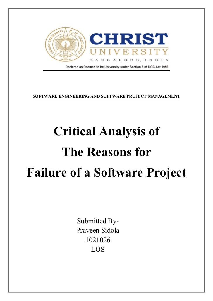 SOFTWARE ENGINEERING AND SOFTWARE PROJECT MANAGEMENT        Critical Analysis of           The Reasons forFailure of a Sof...