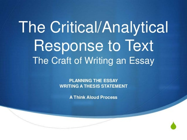 critical analytical response essay A critical response paper is not too different from other types of essays that you might have written before in a good essay, one paragraph.