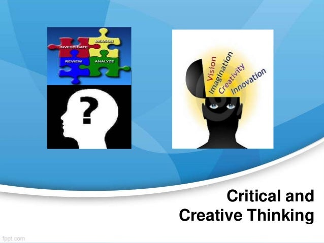 creative thinking vs critical thinking which is more important Why every person should develop creative thinking skills no animal or supercomputer can compare to the human capability of creative thinking creative thinking is a critical life skill and it's the byproducts of creative thinking that make it such an important skill worth developing.
