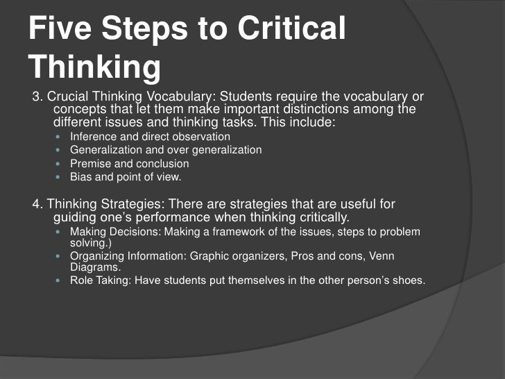 six steps of critical thinking process Although creativity occurs first in a process of productive thinking, it's  learning critical thinking  (six types of socratic questions).