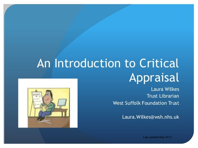An Introduction to Critical                 Appraisal                               Laura Wilkes                          ...