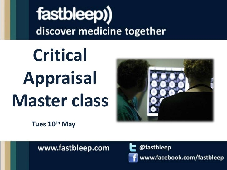 Critical Appraisal Master class<br />Tues 10th May<br />