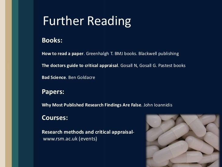 """critically appraising research papers And systematically analyze the research paper to judge its trustworthiness, and its value and relevance in a particular context """"critical appraisal is the process of systematically examining research evidence to assess its validity results, and relevance before using it to inform a decision"""" (hill and spittlehouse, 2001, p1."""
