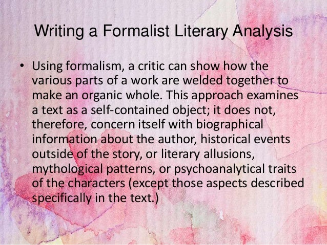 a formalist approach to the story Looking back on it now is whole different story  the formalist, or new criticism approach to literary  formalism/new criticism approach focuses solely.