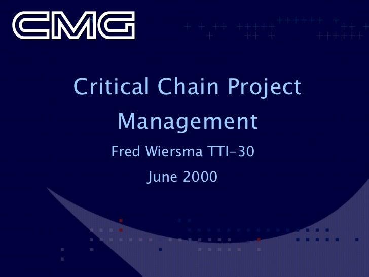 Critical Chain Project Management Fred Wiersma TTI-30 June 2000