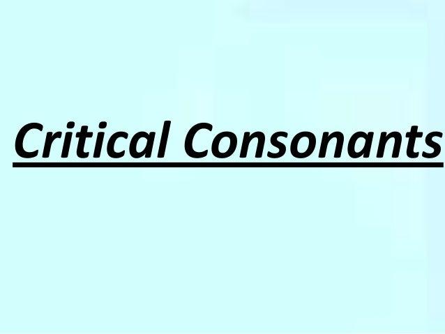 Critical Consonants
