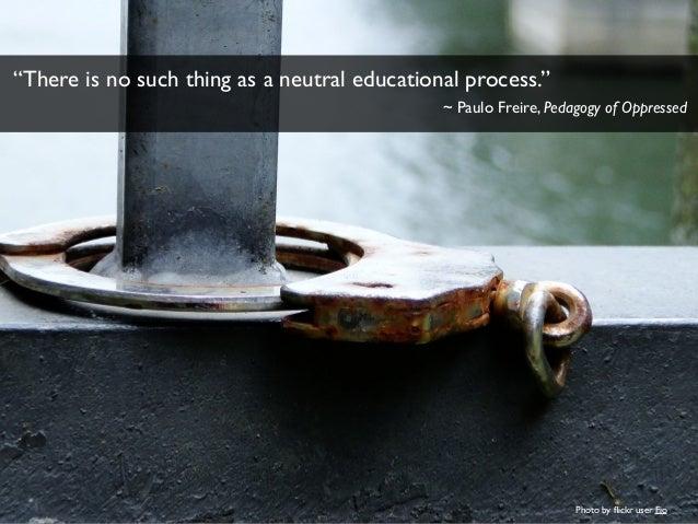 If Freire Made a MOOC: Open Education and Critical Digital Pedagogy Slide 3