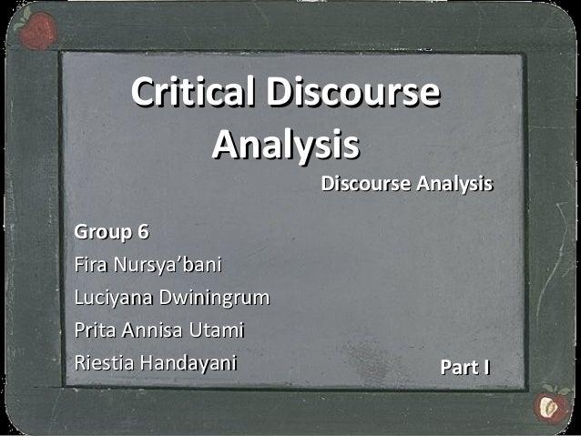 Critical Discourse          Analysis                      Discourse AnalysisGroup 6Fira Nursya'baniLuciyana DwiningrumPrit...