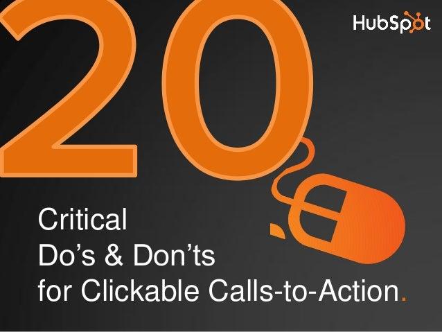 CriticalDo's & Don'tsfor Clickable Calls-to-Action.