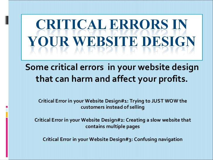 Some critical errors  in your website design that can harm and affect your profits. Critical Error in your Website Design#...