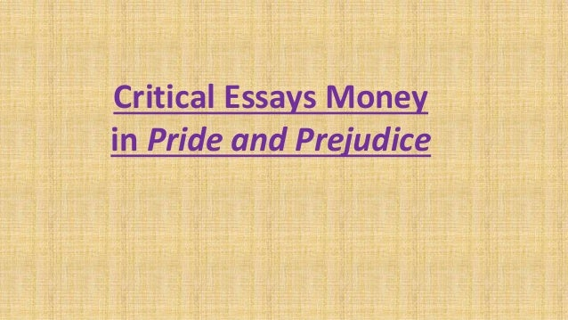 Thesis Statement For A Persuasive Essay Pride And Prejudice By Jane Austen Khandoker Mufakkher Hossain  Top English Essays also Research Essay Thesis Critical Essays Money In Pride And Prejudice My Hobby Essay In English