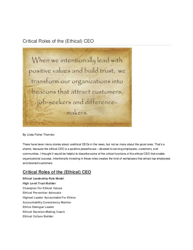 Critical Roles of the (Ethical) CEO By Linda Fisher Thornton There have been many stories about unethical CEOs in the news...