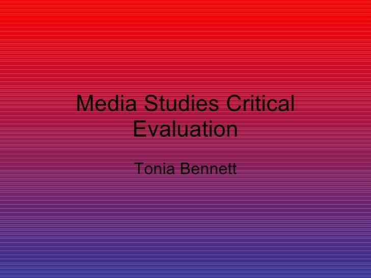 Media Studies Critical Evaluation Tonia Bennett