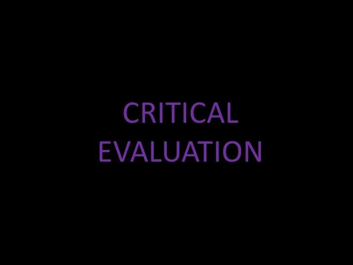 CRITICAL EVALUATION<br />