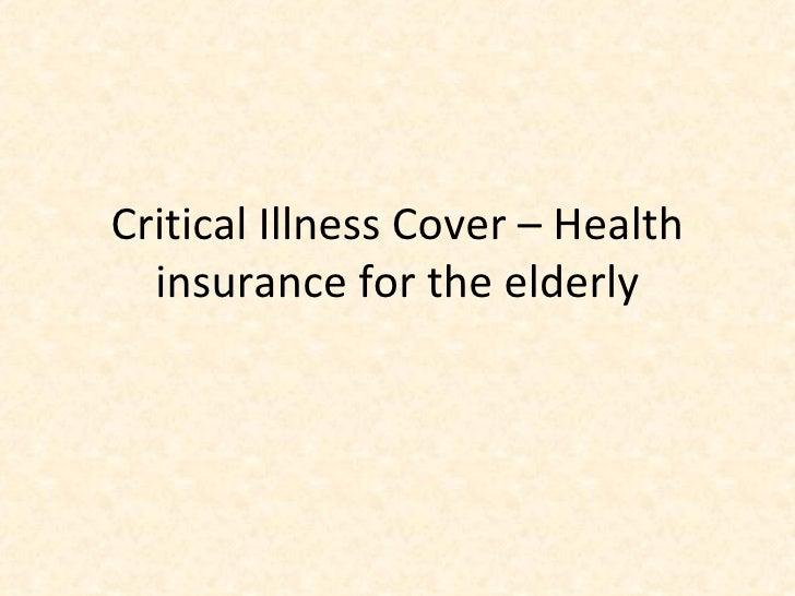 Critical Illness Cover – Health insurance for the elderly