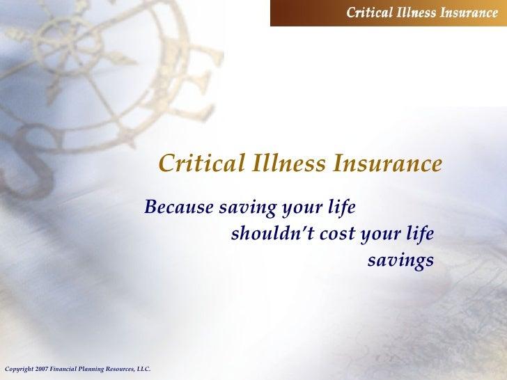Critical Illness Insurance Because saving your life  shouldn't cost your life savings