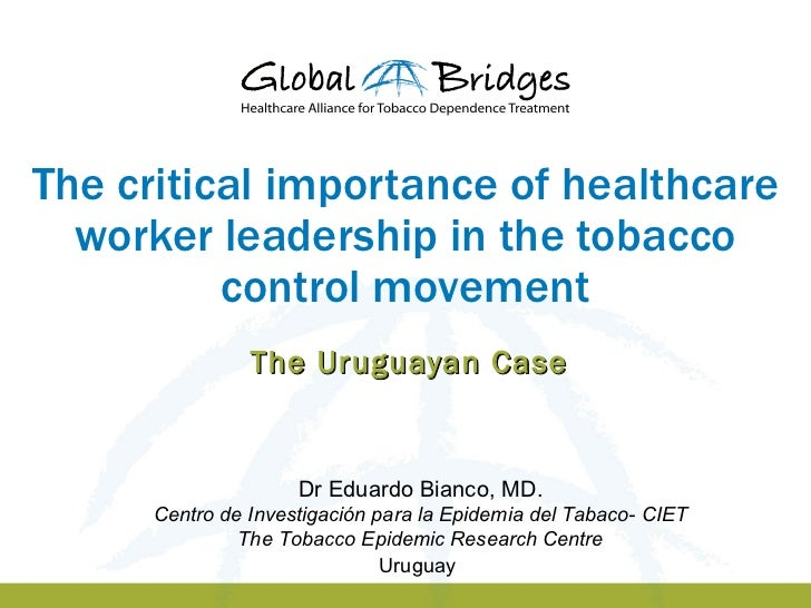 The critical importance of healthcare  worker leadership in the tobacco          control movement                The Urugu...