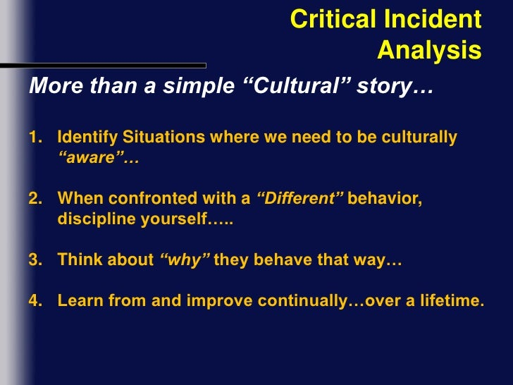 cultural critical incident Using the critical incident approach, preschool teachers at 10 preschools in sweden were asked to describe their work with respect to ethnic and cultural diversity.