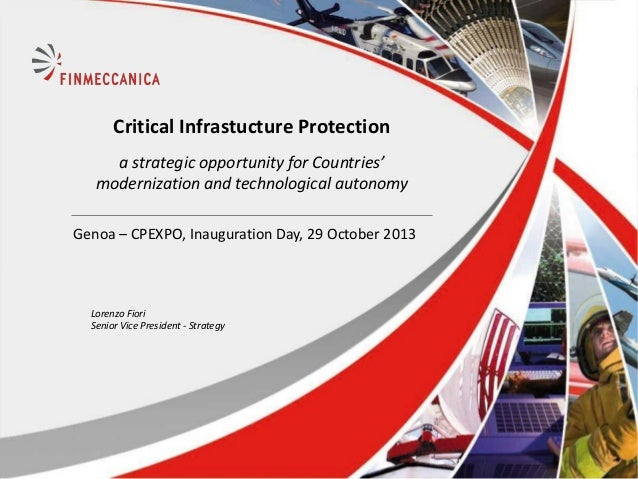 Critical Infrastucture Protection a strategic opportunity for Countries' modernization and technological autonomy Genoa – ...