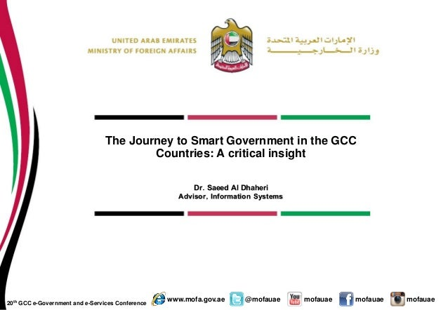 mofauae mofauae mofauaewww.mofa.gov.ae @mofauae The Journey to Smart Government in the GCC Countries: A critical insight D...