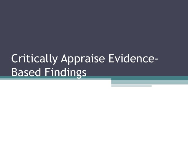 Critically Appraise Evidence-Based Findings