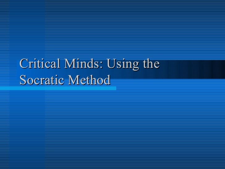 Critical Minds: Using the Socratic Method