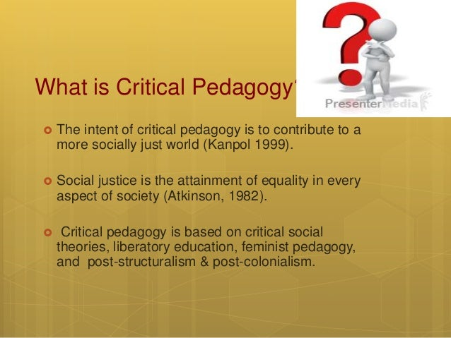 critical pedagogy Read an excerpt from manifesto for a post-critical pedagogy here the belief in the transformative potential of education has long underpinned critical educational theory but its concerns have also been largely political and economic, using education as the means to achieve a better – or ideal – future.